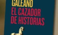 Publica Siglo XXI El cazador de historias, libro del escritor y periodista uruguayo