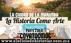 (2/4) COYATOCMOC – La Ciudad de la Marimba (Tuxtla Gutiérrez, Chiapas)  – El Oficio de Historiar – Ahora en YouTube…