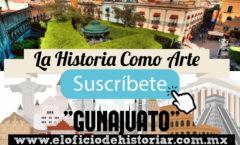 Guanajuato - La descripción de una ciudad – El Oficio de Historiar – Ahora en Youtube…