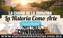 (1/4) COYATOCMOC – La Ciudad de la Marimba (Tuxtla Gutiérrez, Chiapas)  – El Oficio de Historiar – Ahora en YouTube…