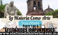 (1/4) Las Efemérides irapuatenses del siglo XV al XX – El Oficio de Historiar – Ahora en YouTube…
