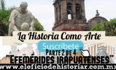 (2/4) Las Efemérides irapuatenses del siglo XV al XX – El Oficio de Historiar – Ahora en YouTube…