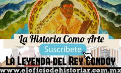 La Leyenda del Rey Condoy - El Oficio de Historiar - Ahora en YouTube…