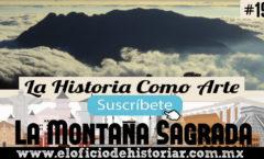 La montaña Sagrada (Lugar donde habitan los Mixes) – El Oficio de Historiar – Ahora en YouTube…