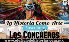 Los Concheros - La Danza Chichimeca – El Oficio de Historiar – Ahora en YouTube…