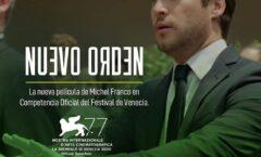 """Recién vi """"Nuevo Orden"""", un film que ha suscitado mucha polémica. Por Daniel Pem"""