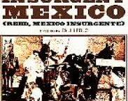 Reed México Insurgente Película clave de Paul Leduc