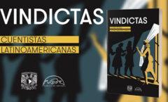 """""""Vindictas. Cuentistas latinoamericanas"""", de la UNAM"""