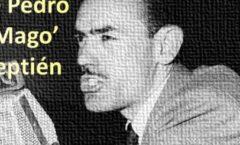 """Pedro """"El Mago"""" Septién"""