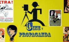 Cine y propaganda el arte para persuadir a las masas