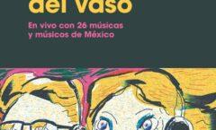A través del vaso, historia de medio siglo contada por músicos mexicanos