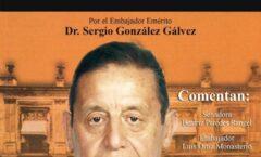Víctor Flores Olea y Sergio González Gálvez fueron dos distinguidos diplomáticos