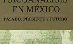 HISTORIA DEL PSICOANALISIS EN MÉXICO