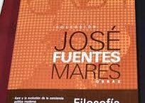 José Fuentes Mares: Historiador  Nació y murió en Chihuahua, Chih. (1915-1986).