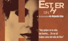 """""""Esther sin h, documental amoroso sobre la supervivencia al dolor de la pérdida"""""""