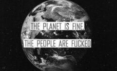 Is Earth Fucked? ( ¿Está jodida la Tierra?).