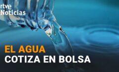 El agua cotiza en bolsa de valores, 1233 m3 de agua a $486.53 do?lares como el petro?leo, gas), el oro o el trigo.