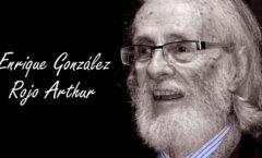 Poeta, filosofo y activista Enrique González Rojo Arthur