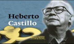 Heberto Castillo. ha recibido, fue un hombre excepcional y es un héroe.