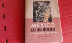 """""""México en un himno"""".de Juan Cid y Mulet. editorial, Libromex . 1954"""