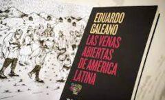 """EL DISFRAZ DEL DESPOJO en  """"Las venas abiertas de América Latina""""."""